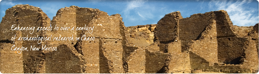 Enhancing access to over a century of archaeological research in Chaco Canyon, New Mexico.
